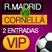 Promoción de 2 entradas Real Madrid vs. Cornellá